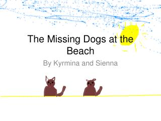 The Missing Dogs at the Beach