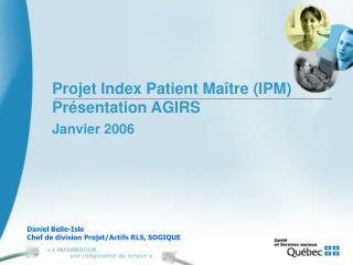 Projet Index Patient Ma tre IPM Pr sentation AGIRS