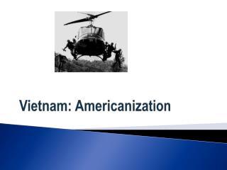 Vietnam: Americanization