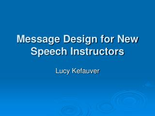 Message Design for New Speech Instructors