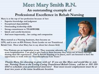 Meet Mary Smith R.N. An outstanding example of  Professional Excellence in Rehab Nursing