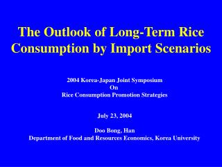 The Outlook of Long-Term Rice Consumption by Import Scenarios