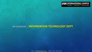 An overview  .. Information Technology Dept .