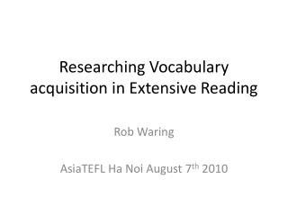 Researching Vocabulary acquisition in Extensive Reading