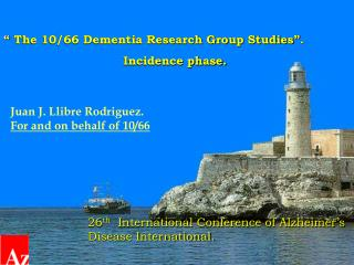 """  The 10/66 Dementia Research Group Studies"" ."