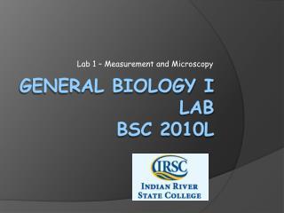 General Biology I Lab BSC 2010L