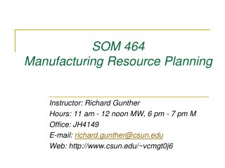 SOM 464 Manufacturing Resource Planning