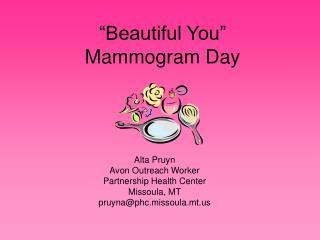 """Beautiful You"" Mammogram Day"