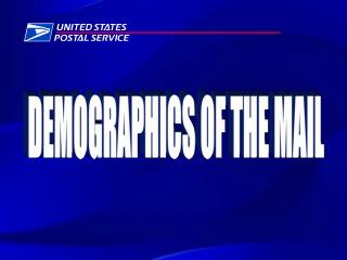 DEMOGRAPHICS OF THE MAIL