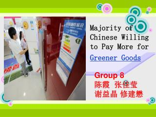 Majority of Chinese Willing to Pay More for  Greener Goods