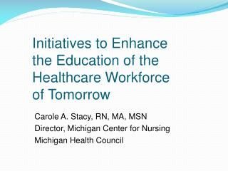 Initiatives to Enhance the Education of the Healthcare Workforce of Tomorrow