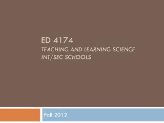 ED 4174 Teaching and learning science  int /sec schools