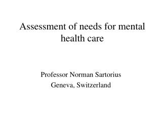 Assessment of needs for mental health care