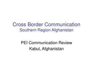 Cross Border Communication Southern Region Afghanistan