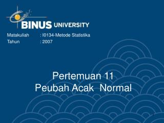 Pertemuan 11 Peubah Acak  Normal