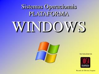 Sistemas Operacionais PLATAFORMA WINDOWS