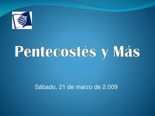 Pentecostés y Más