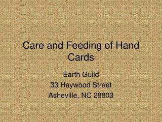 Care and Feeding of Hand Cards
