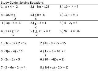 Study Guide: Solving Equations 1 .) x + 4 = -2	 	2 .)  -5m = 125	 	3 .)  10 = -4 + f