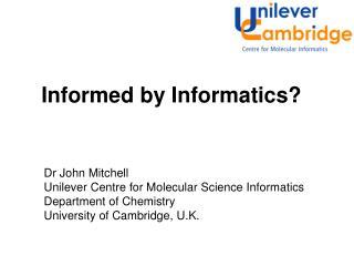 Informed by Informatics?