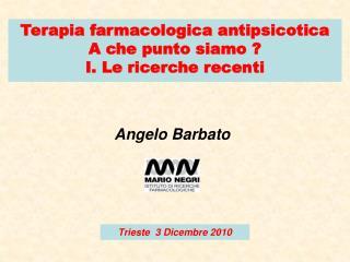 Terapia farmacologica antipsicotica A che punto siamo ? I. Le ricerche recenti
