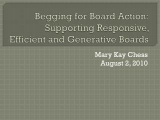 Begging for Board Action: Supporting Responsive, Efficient and Generative Boards
