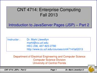 CNT 4714: Enterprise Computing Fall 2013 Introduction to JavaServer Pages (JSP) – Part 2