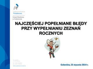 Pl. Lotników 1 72-100 Goleniów tel.: +48 91 4321 500 fax :+48 91 4182 598