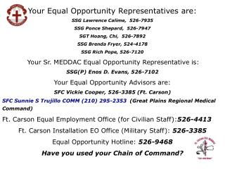 Your Equal Opportunity Representatives are: SSG Lawrence Calime,  526-7935
