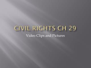 Civil Rights Ch 29