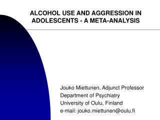 ALCOHOL USE AND AGGRESSION IN ADOLESCENTS - A META-ANALYSIS