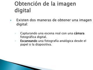 Obtención de la imagen digital