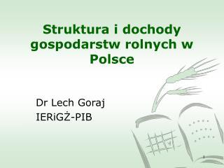 Struktura i dochody gospodarstw rolnych w Polsce