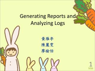 Generating Reports and Analyzing Logs