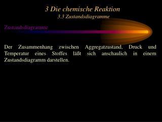 3 Die chemische Reaktion 3.3 Zustandsdiagramme