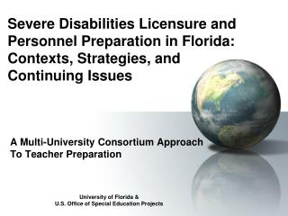 A Multi-University Consortium Approach To Teacher Preparation University of Florida &