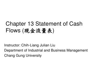 Chapter 13 Statement of Cash Flows ( 現金流量表 )