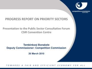 PROGRESS REPORT ON PRIORITY SECTORS Presentation to the Public Sector Consultative Forum
