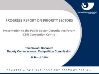 PROGRESS REPORT ON PRIORITY SECTORS Presentation to the Public Sector Consultative Forum