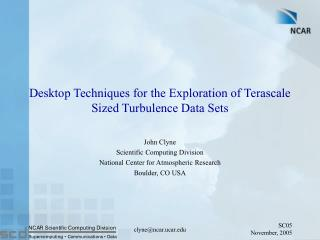 Desktop Techniques for the Exploration of Terascale Sized Turbulence Data Sets