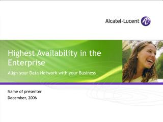 Highest Availability in the  Enterprise  Align your Data Network with your Business
