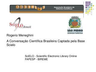 Rogerio Meneghini A Conversação Científica Brasileira Captada pela Base Scielo