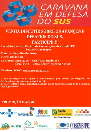 VENHA DISCUTIR SOBRE OS AVAN�OS E  DESAFIOS DO SUS,  PARTICIPE!!!!