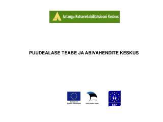 PUUDEALASE TEABE JA ABIVAHENDITE KESKUS