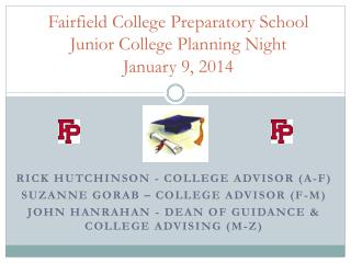 Fairfield College Preparatory School Junior College Planning Night January 9, 2014