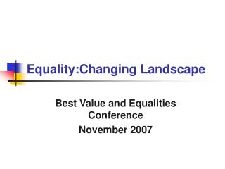 Equality:Changing Landscape
