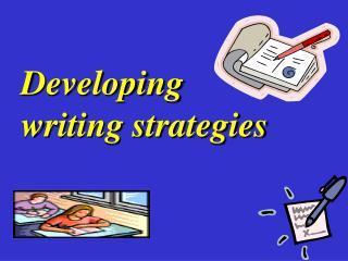 Developing writing strategies