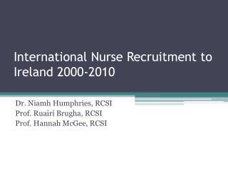 International Nurse Recruitment to Ireland 2000-2010