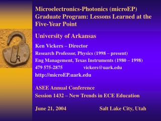 Ken Vickers � Director Research Professor, Physics (1998 � present)