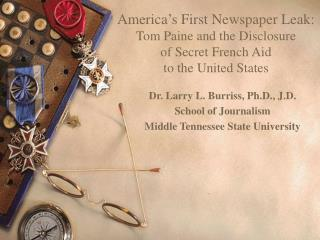America s First Newspaper Leak: Tom Paine and the Disclosure  of Secret French Aid  to the United States